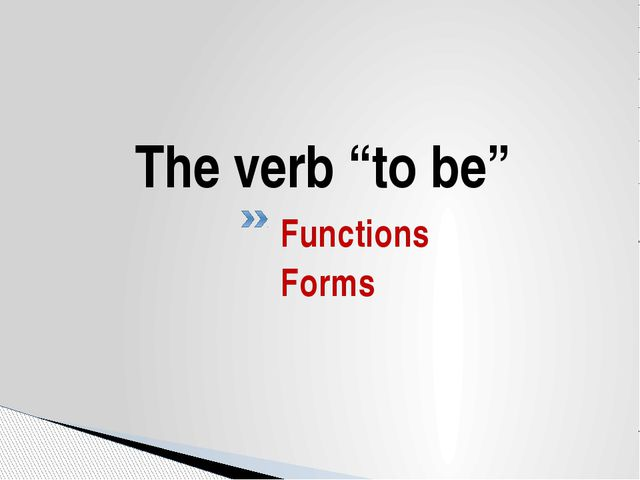 """The verb """"to be"""" Functions Forms"""