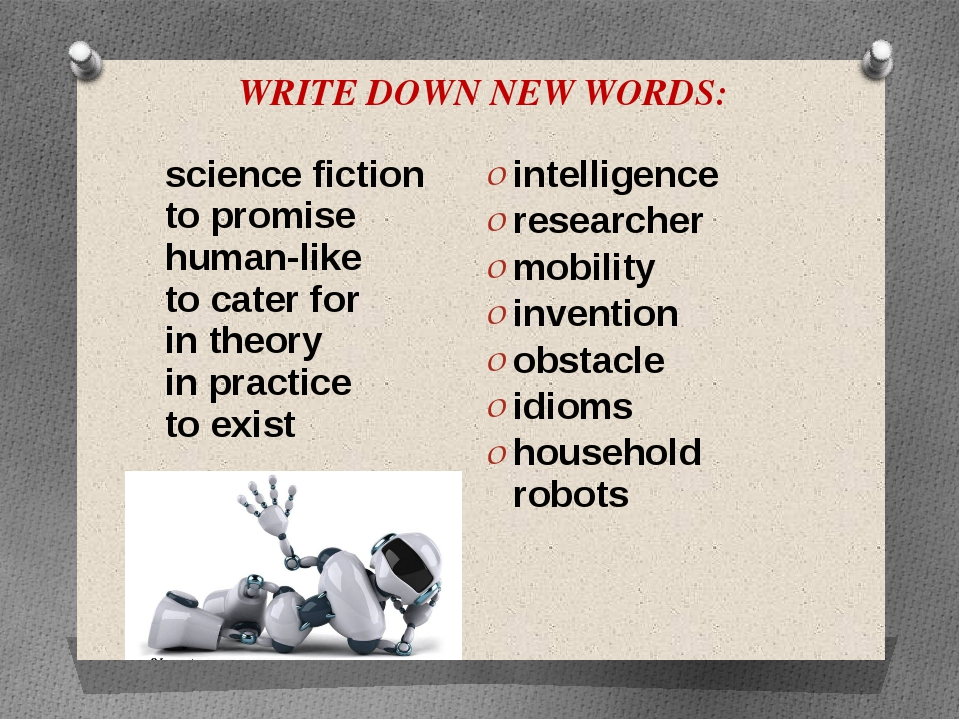 WRITE DOWN NEW WORDS: science fiction to promise human-like to cater for in t...