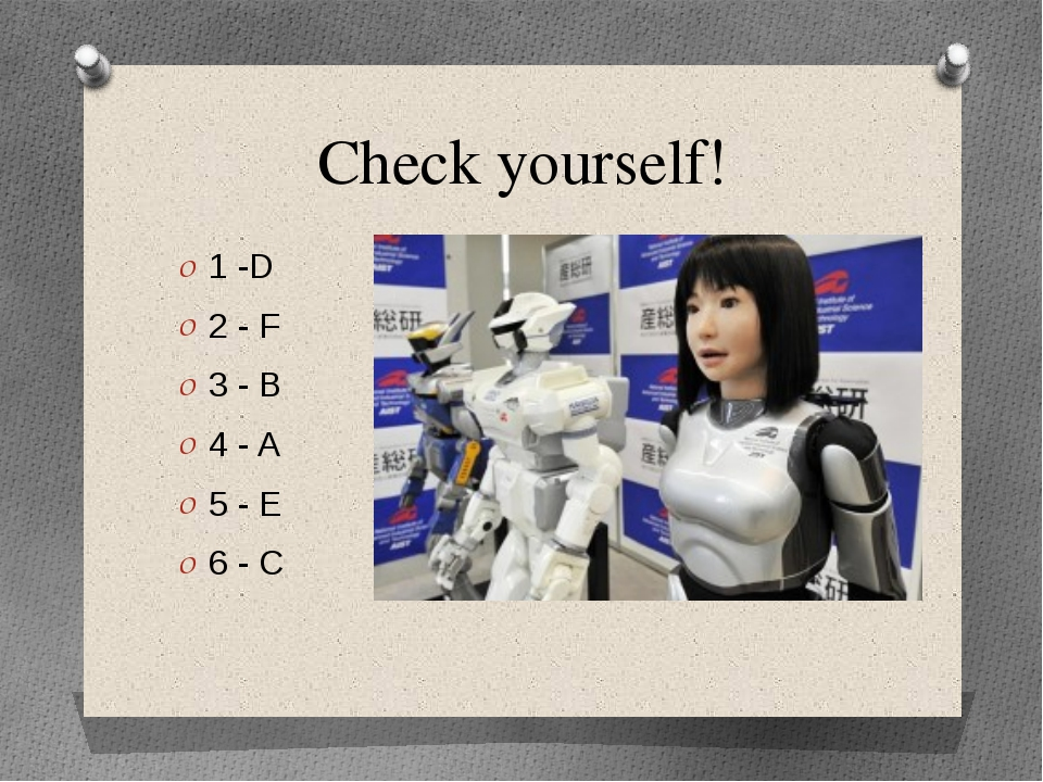 Check yourself! 1 -D 2 - F 3 - B 4 - A 5 - E 6 - C Ролик: http://www.youtube....