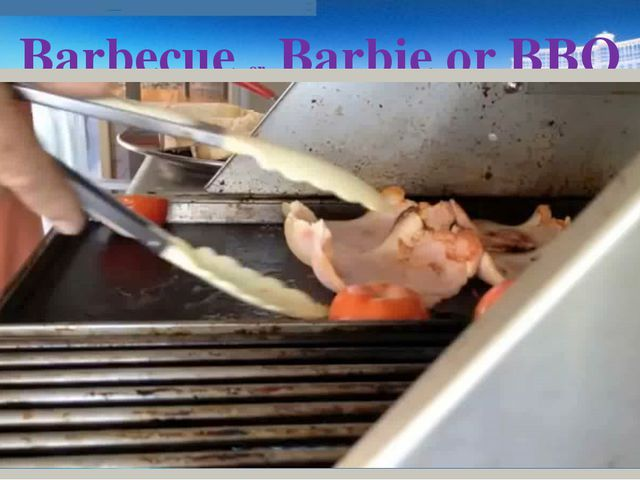 Barbecue or Barbie or BBQ