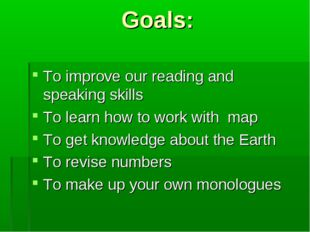 Goals: To improve our reading and speaking skills To learn how to work with m