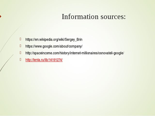 Information sources: https://en.wikipedia.org/wiki/Sergey_Brin https://www.go...