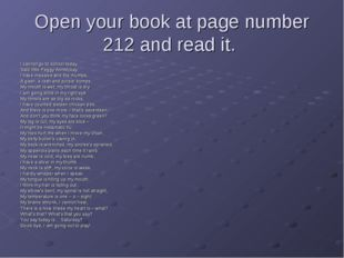 Open your book at page number 212 and read it. I cannot go to school today, S