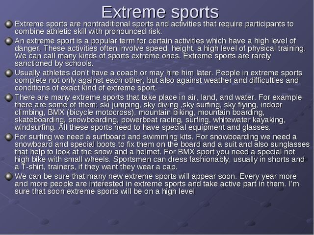 Extreme sports Extreme sports are nontraditional sports and activities that r...