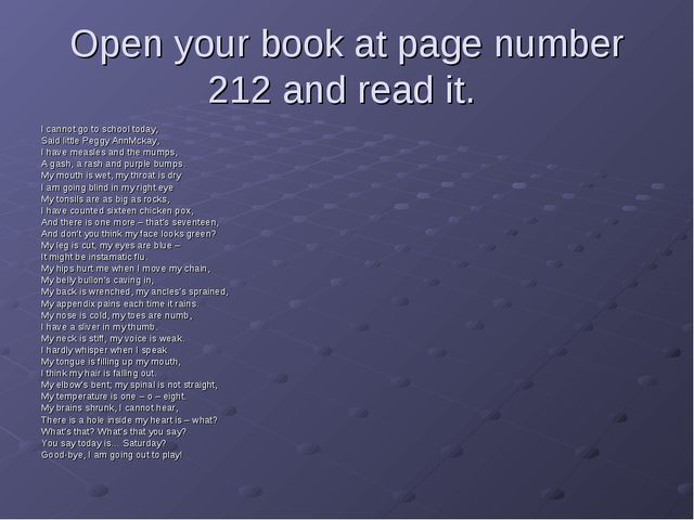 Open your book at page number 212 and read it. I cannot go to school today, S...
