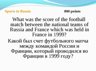 Sports in Russia 800 points What was the score of the football match between