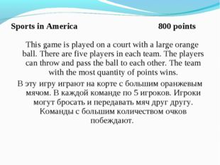 Sports in America 800 points This game is played on a court with a large oran