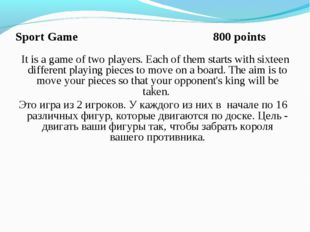 Sport Game 800 points It is a game of two players. Each of them starts with s