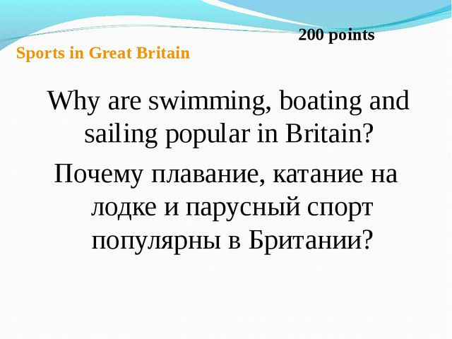 Sports in Great Britain Why are swimming, boating and sailing popular in Brit...