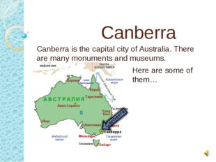 Canberra Canberra is the capital city of Australia. There are many monuments