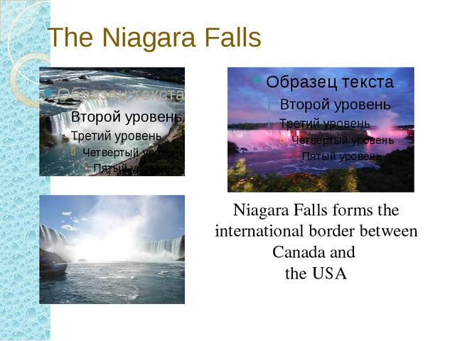 The Niagara Falls Niagara Falls forms the international border between Canada...