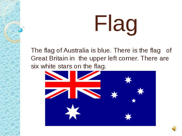 Flag The flag of Australia is blue. There is the flag of Great Britain in th...