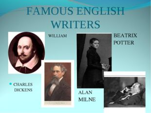 FAMOUS ENGLISH WRITERS WILLIAM SHAKESPEARE SHAKESPEARE CHARLES DICKENS BEATRI