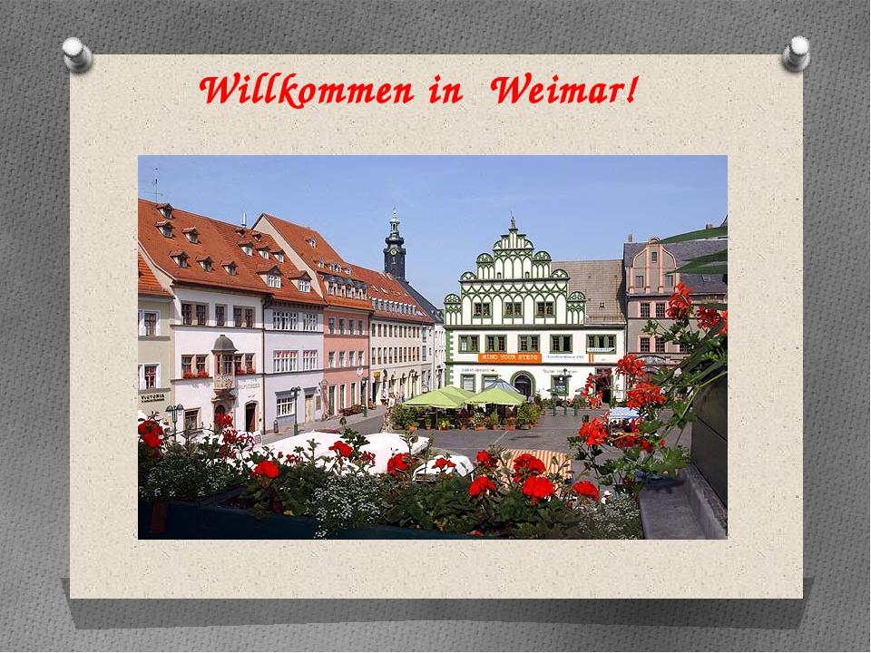 Willkommen in Weimar!