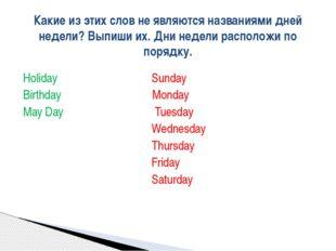 Holiday Sunday Birthday Monday May Day Tuesday Wednesday Thursday Friday Sat