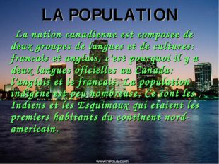 LA POPULATION La nation canadienne est composee de deux groupes de langues et
