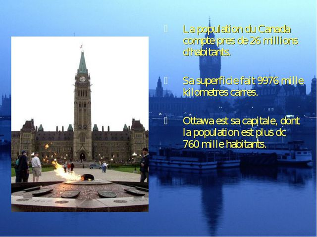 La population du Canada compte pres de 26 millions d'habitants. Sa superfici...