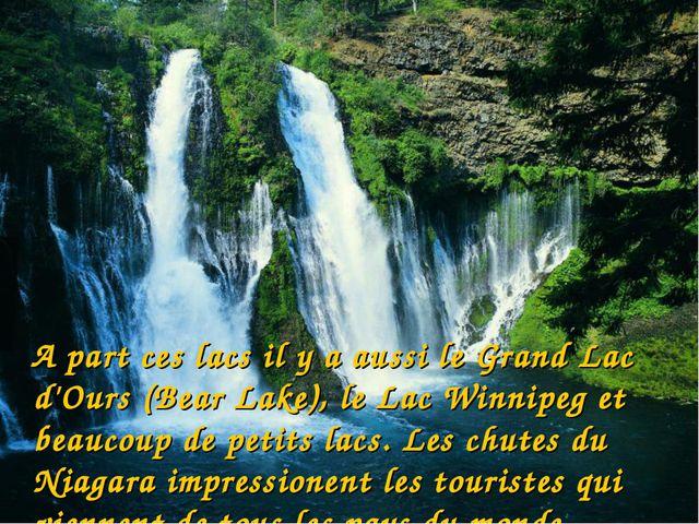 A part ces lacs il у a aussi le Grand Lac d'Ours (Bear Lake), le Lac Winnipe...