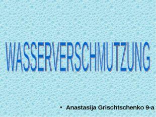 Anastasija Grischtschenko 9-a