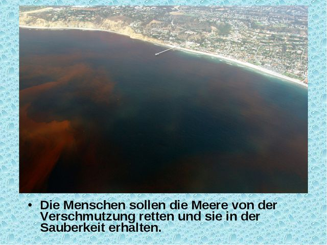 Die Menschen sollen die Meere von der Verschmutzung retten und sie in der Sau...
