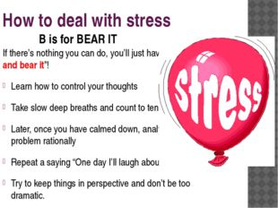 """How to deal with stress If there's nothing you can do, you'll just have to """"g"""