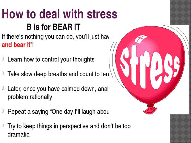 """How to deal with stress If there's nothing you can do, you'll just have to """"g..."""