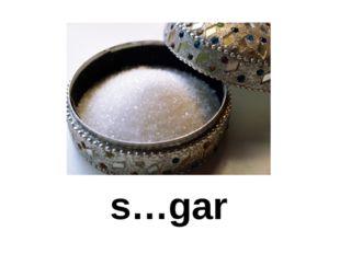 s…gar