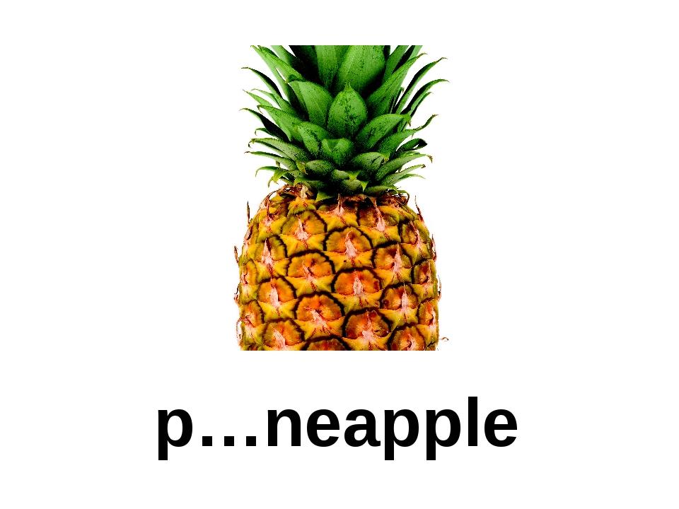 p…neapple