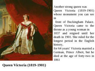 Queen Victoria (1819-1901) Another strong queen was Queen Victoria (1819-1901