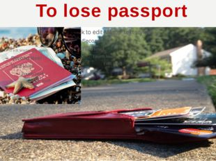 To lose passport