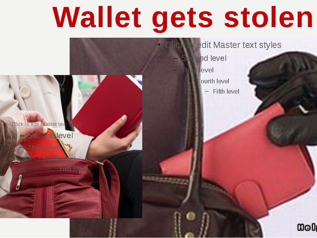 Wallet gets stolen