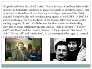 "He graduated from the school named ""Sports society of brothers Znamensky Spar"
