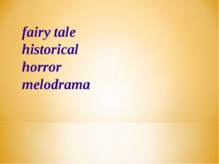 fairy tale historical horror melodrama