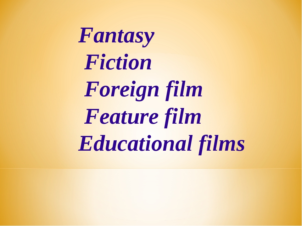 Fantasy Fiction Foreign film Feature film Educational films