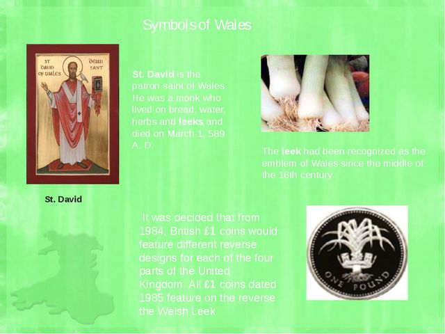 Symbols of Wales St. David St. David is the patron saint of Wales. He was a m...