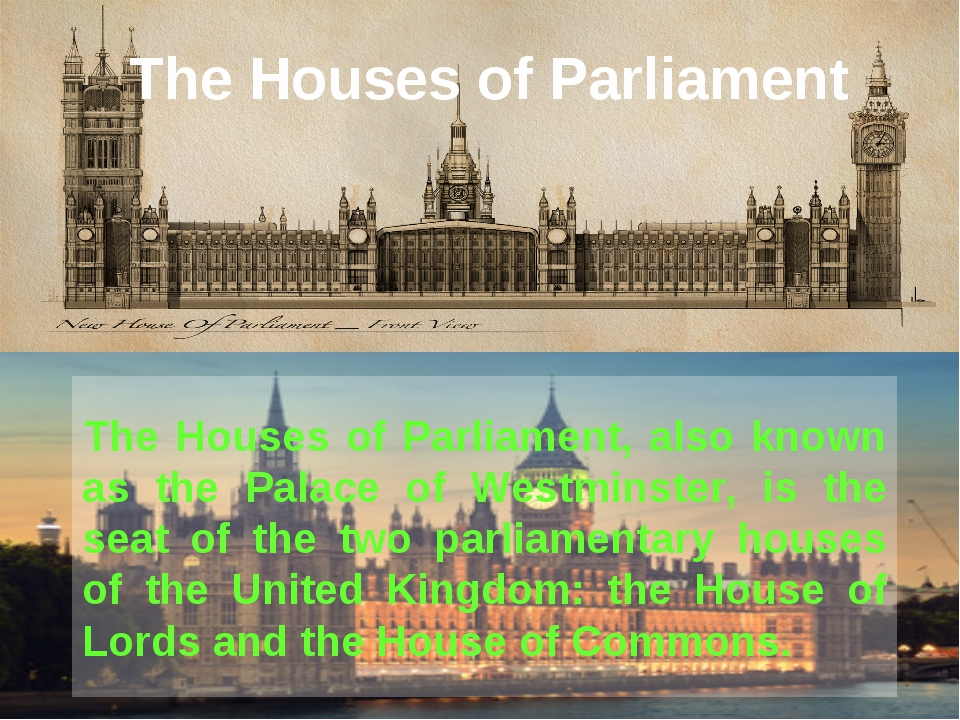 The Houses of Parliament The Houses of Parliament, also known as the Palace o...