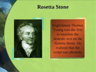 Englishman Thomas Young was the first to translate the demotic text on the Ro