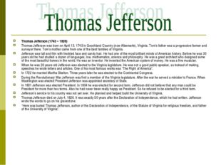 Thomas Jefferson (1743 – 1826) Thomas Jefferson was born on April 13, 1743 in