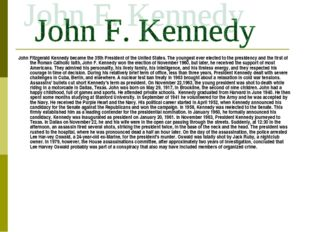 John Fitzgerald Kennedy became the 35th President of the United States. The y
