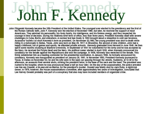 John Fitzgerald Kennedy became the 35th President of the United States. The y...