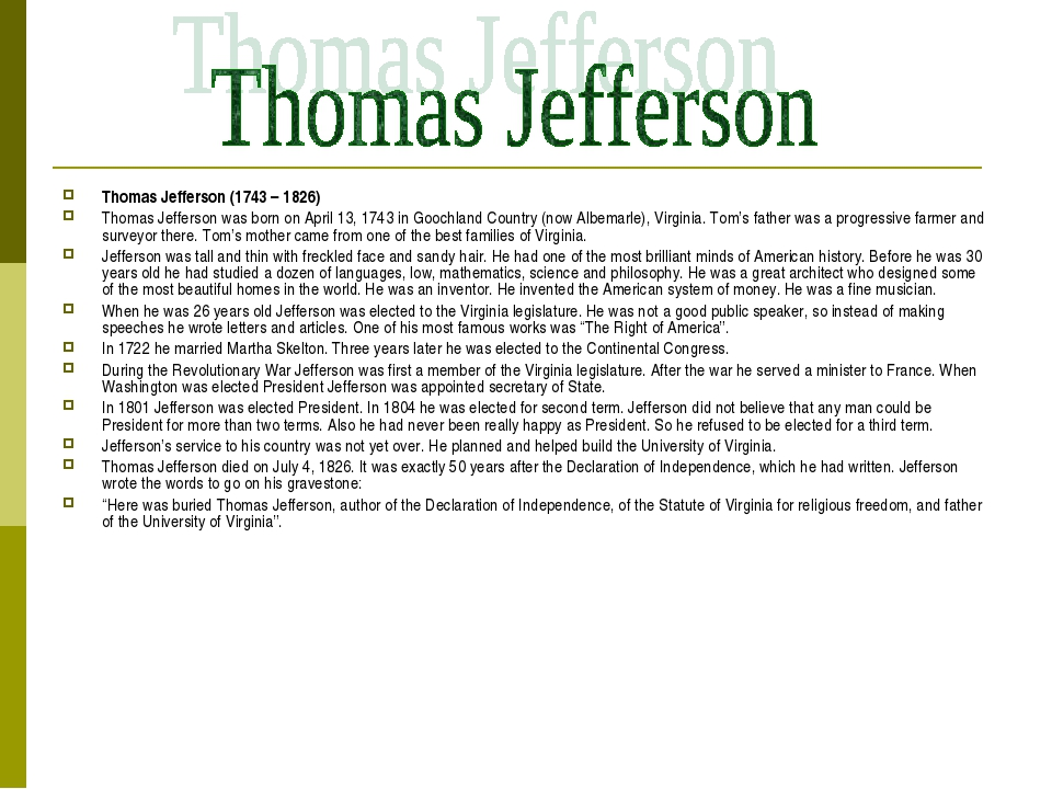 Thomas Jefferson (1743 – 1826) Thomas Jefferson was born on April 13, 1743 in...