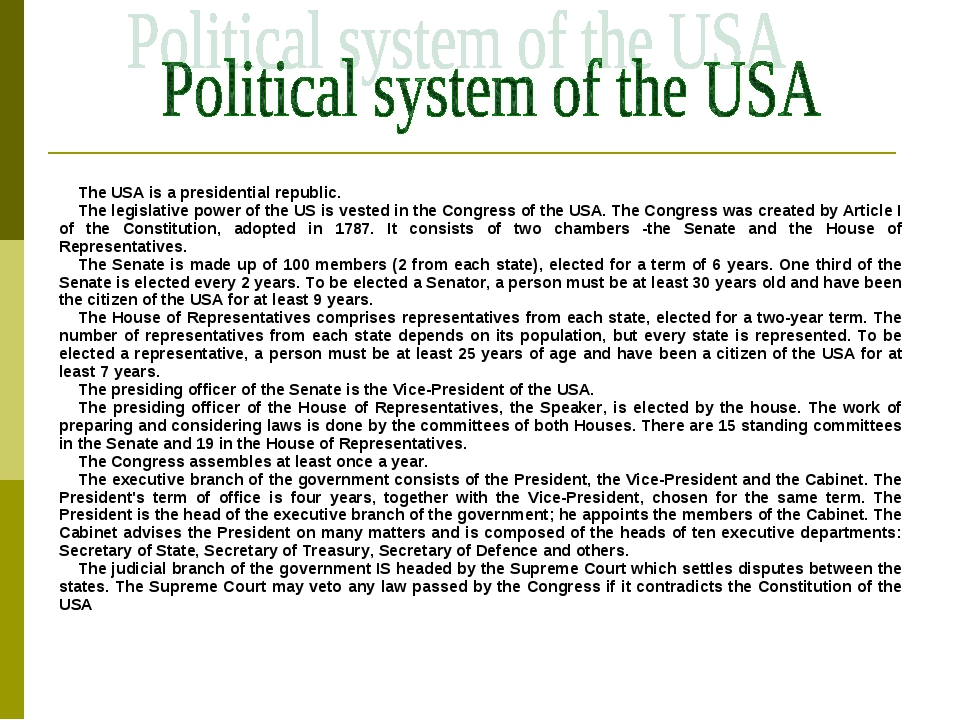 The USA is a presidential republic. The legislative power of the US is vested...