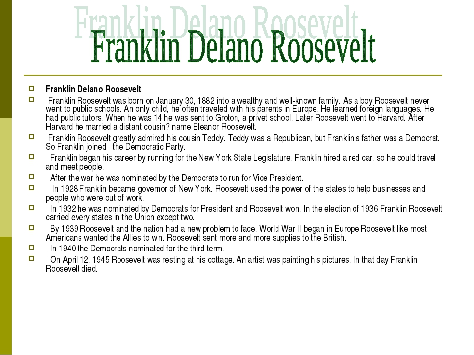 Franklin Delano Roosevelt Franklin Roosevelt was born on January 30, 1882 int...