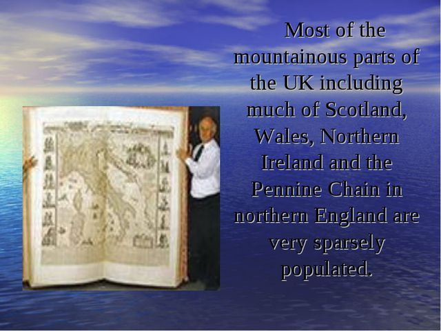Most of the mountainous parts of the UK including much of Scotland, Wales, No...