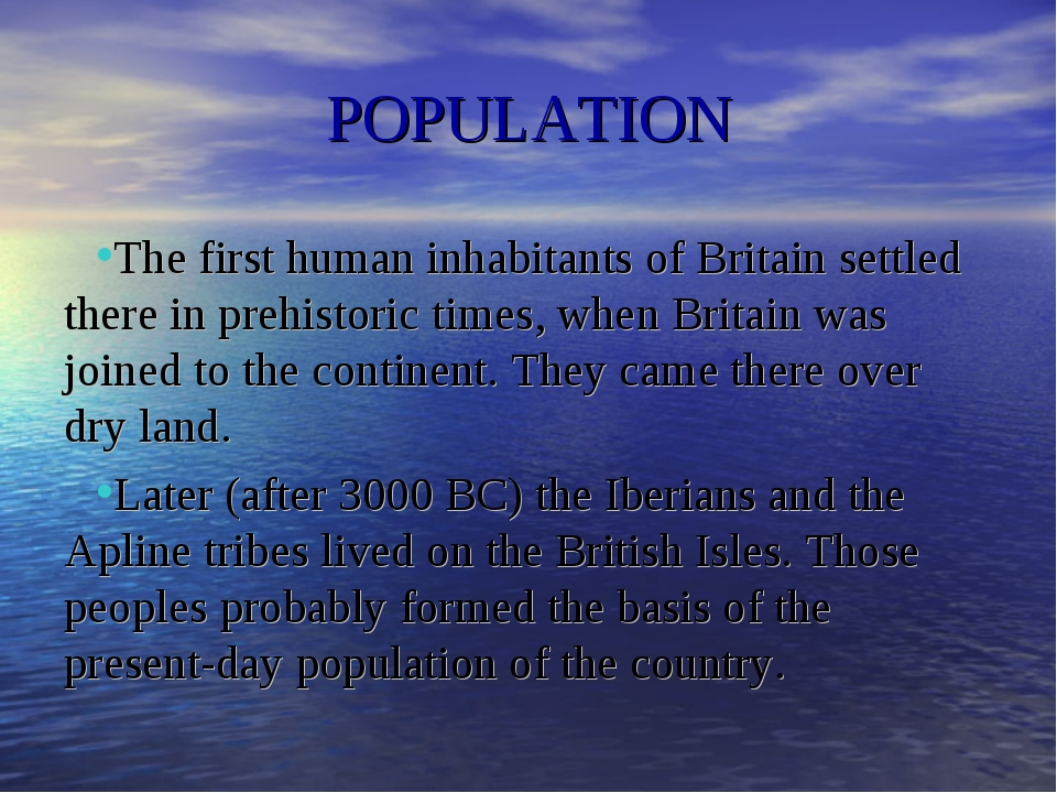 POPULATION The first human inhabitants of Britain settled there in prehistori...