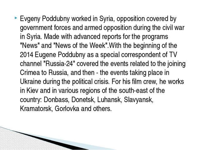 Evgeny Poddubny worked in Syria, opposition covered by government forces and...