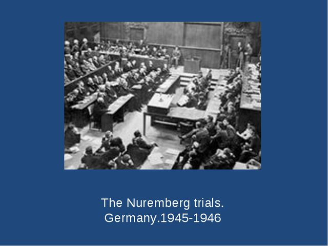 The Nuremberg trials. Germany.1945-1946