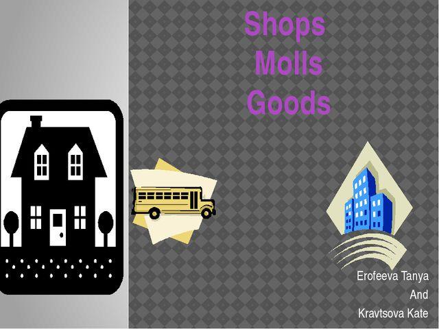 Erofeeva Tanya And Kravtsova Kate Shops Molls Goods