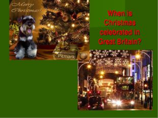 When is Christmas celebrated in Great Britain?