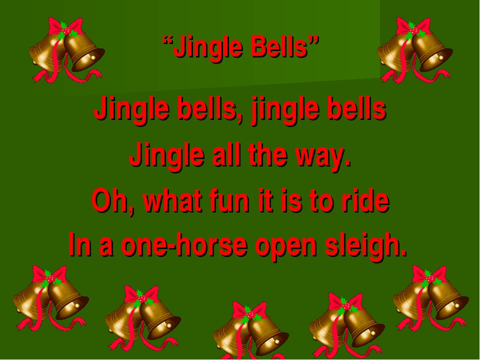 """""""Jingle Bells"""" Jingle bells, jingle bells Jingle all the way. Oh, what fun it..."""